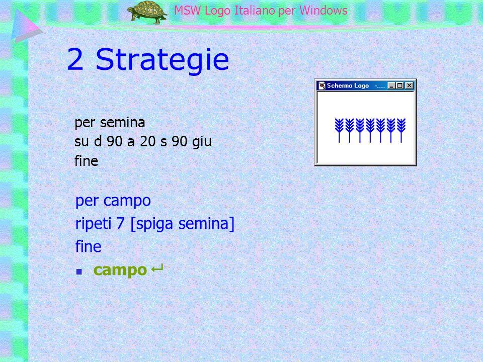 2 Strategie per campo ripeti 7 [spiga semina] fine campo  per semina